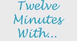 Twelve minutes with…